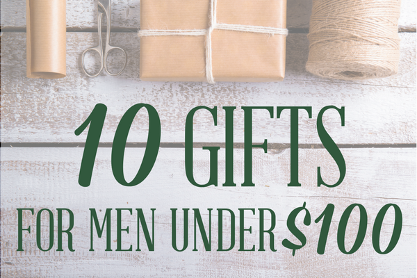 10 Gifts For Men Under $100